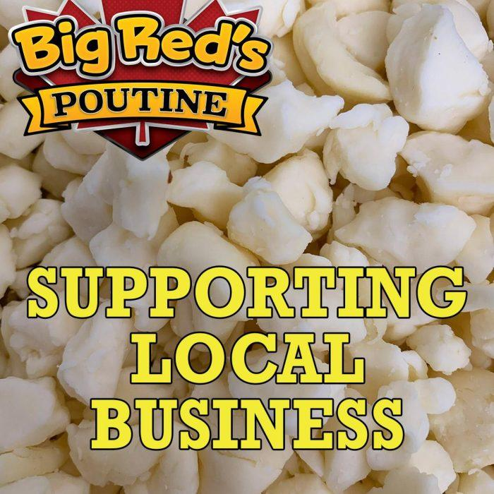 big reds poutine supporting local business